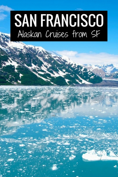 Alaskan Cruises from SFO