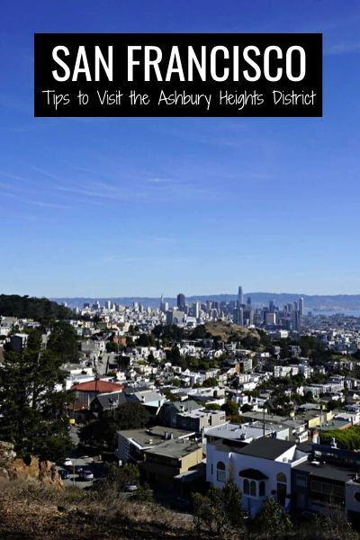 Ashbury Heights: What to See & Do in this San Francsico District