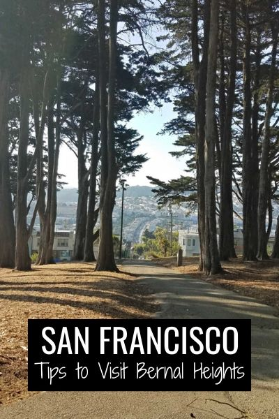 Bernal Heights: Fun Things to See & Do in this San Francisco Neighborhood