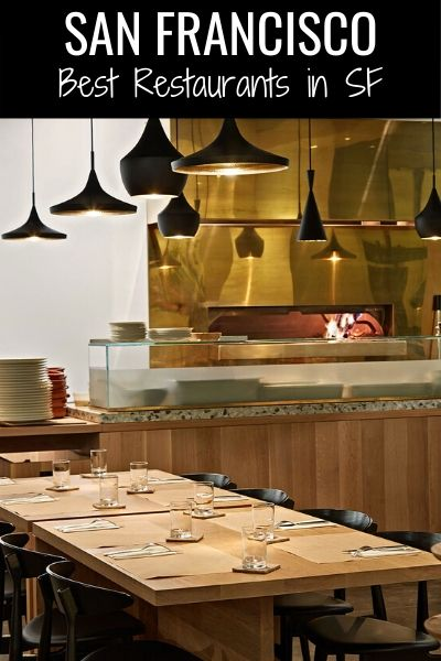 Best San Francisco Restaurants: My Top Picks by District and Cuisine