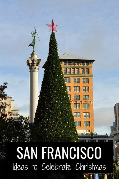 Ideas to Celebrate Christmas in San Francisco