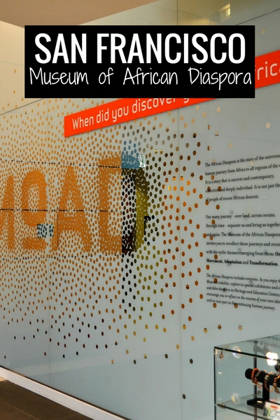 Museum of African Diaspora in San Francisco