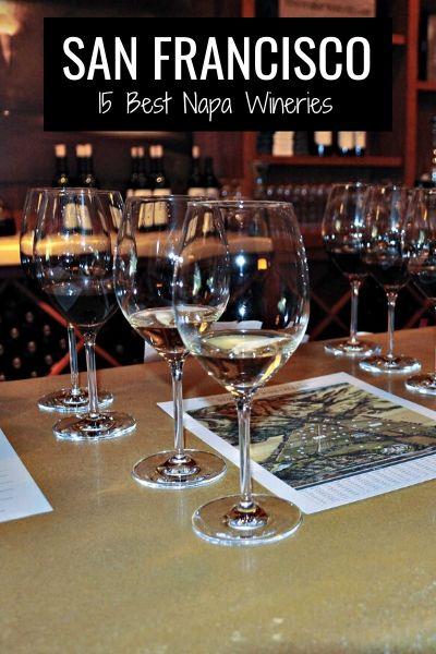 Napa Valley Wineries: My 15 Top Picks