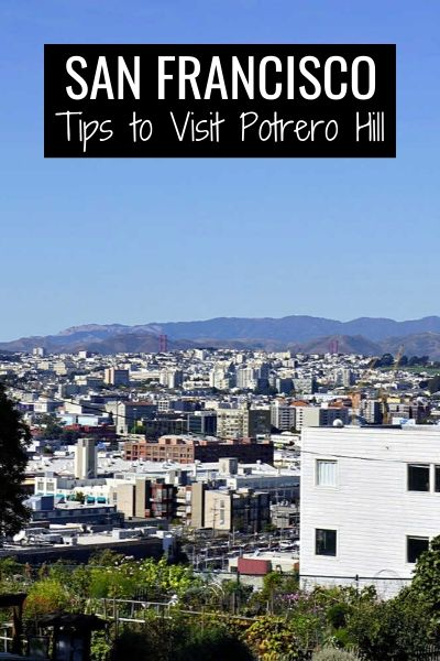 Potrero Hill in San Francisco: Fun things to see and do in this vibrant neighborhood