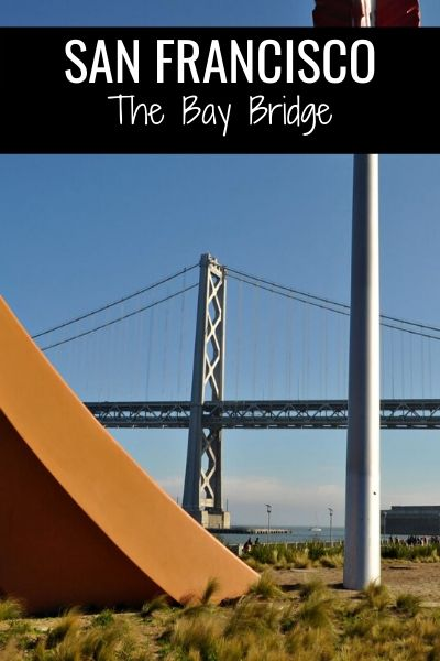 San Francisco Bay Bridge: Tips to See this Amazing Gem