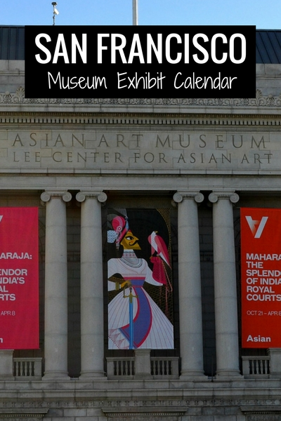 SF Museum Exhibits: Calendar at Top Museums Around SF
