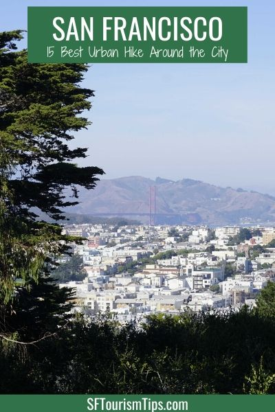 Urban Hikes in San Francisco: 10 of My Favorites