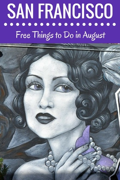 25 Free Activities in August in San Francisco: Festivals, Murals, Attractions, & More