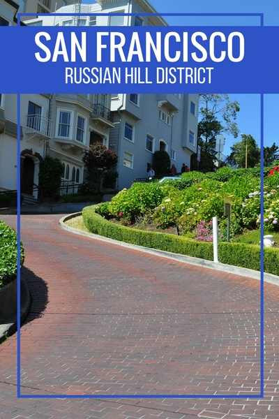 Russian Hill | Lombard Street | San Francisco Attractions | SF Things to Do