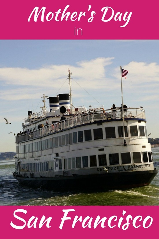 Mother S Day In San Francisco 2018 Cruises Brunch More Ideas