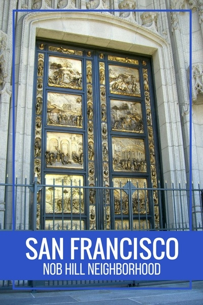 Nob Hill: Fun things to see and do in this historic San Francisco neighborhood