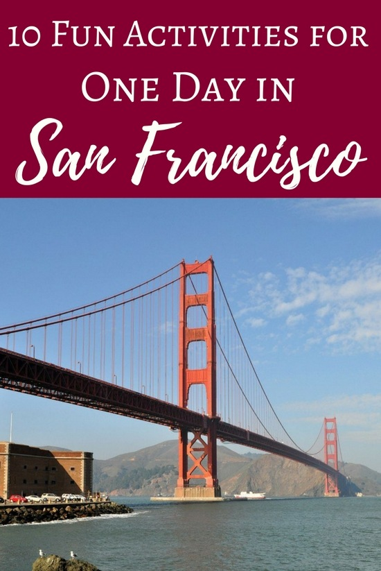 One Day in San Francisco: 10 Fun Activities for Your Short Visit