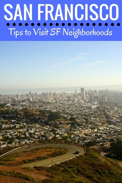 Neighborhoods in San Francisco: Tips to Visit and Things to Do in Each One