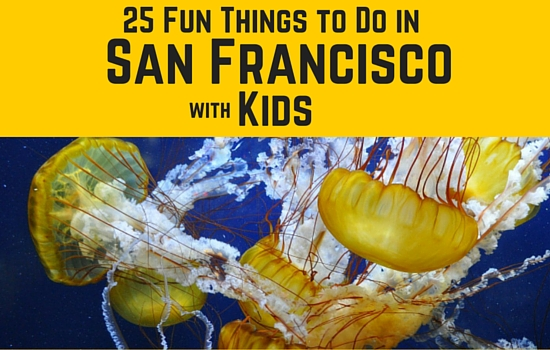 San Francisco With Kids Top 25 Kid Friendly Attractions Activities