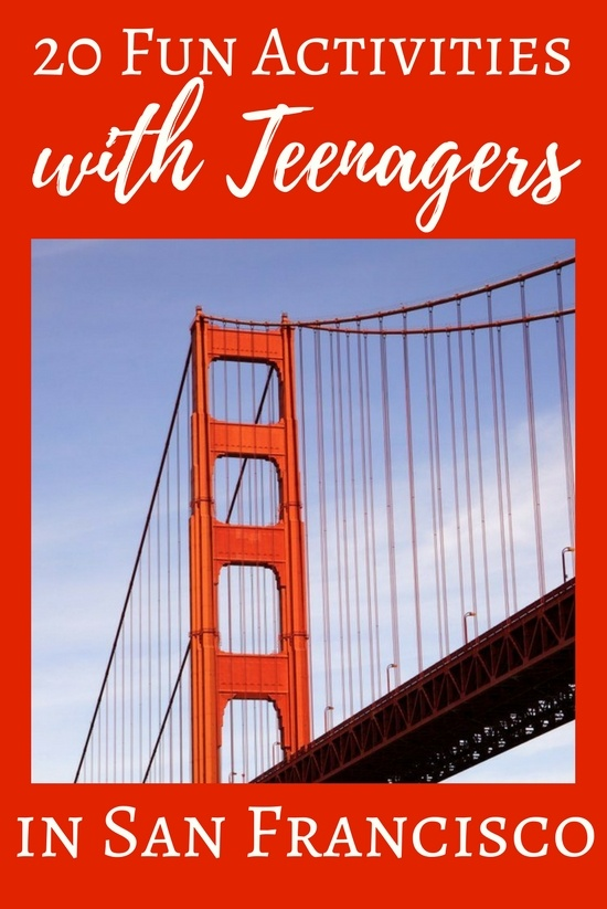 20 Fun Things to Do in San Francisco with Teenagers