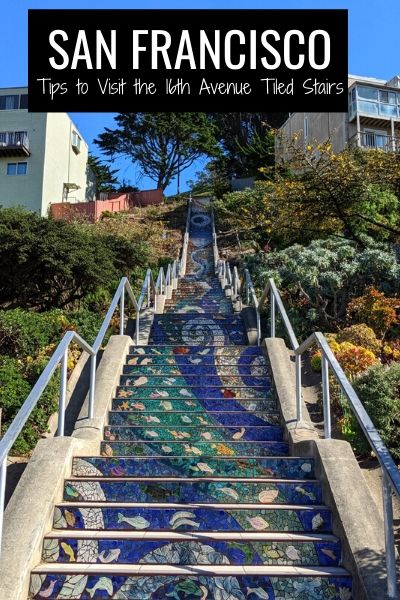 Tips to Visit the 16th Avenue Tiled Stairs