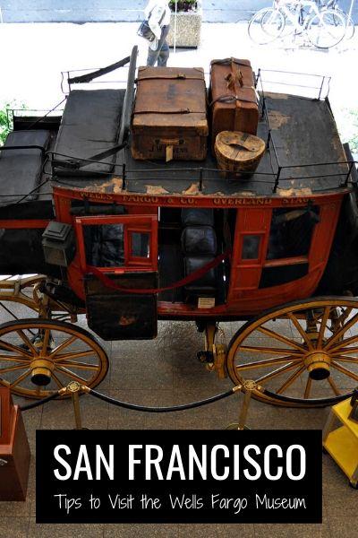 Tips to Visit the Wells Fargo Museum